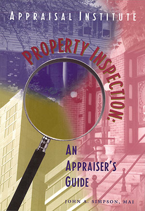 Property Inspection: An Appraiser's Guide