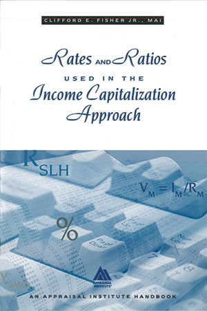Rates and Ratios Used in the Income Capitalization Approach
