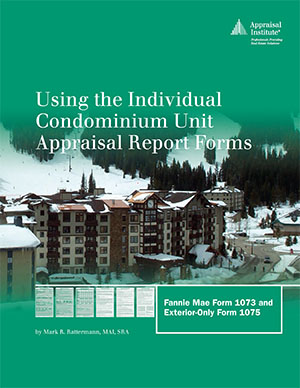 Using the Individual Condominium Unit Appraisal Report Forms: Forms 1073 and 1075