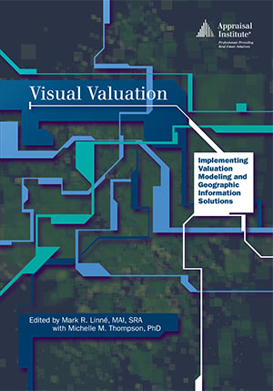 Visual Valuation: Implementing Valuation Modeling and Geographic Information Solutions
