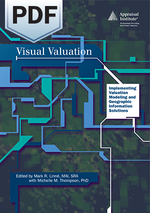 Visual Valuation: Implementing Valuation Modeling and Geographic Information Solutions - PDF
