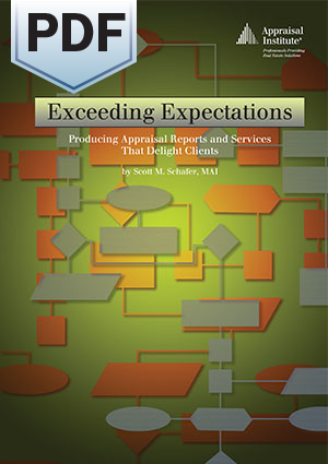 Exceeding Expectations: Producing Appraisal Reports and Services That Delight Clients - PDF