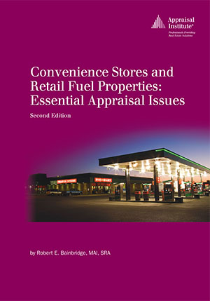 Convenience Stores and Retail Fuel Properties: Essential Appraisal Issues, Second Edition
