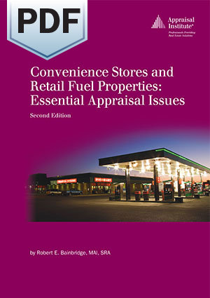 Convenience Stores and Retail Fuel Properties: Essential Appraisal Issues, Second Edition - PDF