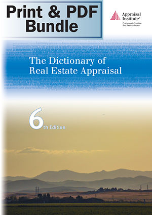 The Dictionary of Real Estate Appraisal, 6th ed. - Print + PDF Bundle