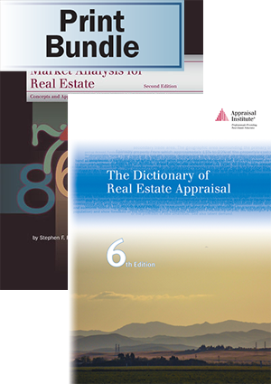 Market Analysis for Real Estate, 2nd  ed. + The Dictionary of Real Estate Appraisal, 6th ed. - Print Bundle
